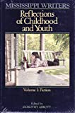 Mississippi Writers: Reflections of Childhood and Youth : Fiction (Center for the Study of Southern Culture Series)