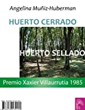 img - for HUERTO CERRADO, HUERTO SELLADO (Spanish Edition) book / textbook / text book