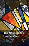 img - for The Soteriology of Leo the Great (Oxford Theological Monographs) book / textbook / text book