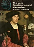 THE LATE RENAISSANCE AND MANNERISM ( The World of Art Library ) (0500200645) by Murray, Linda