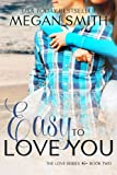 Easy To Love You (The Love Series, Book Two 2)