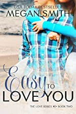 Easy To Love You (The Love Series, Book Two)
