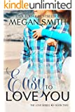 Easy To Love You (The Love Series Book 2)