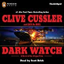 Dark Watch Audiobook by Clive Cussler, Jack Du Brul Narrated by Scott Brick