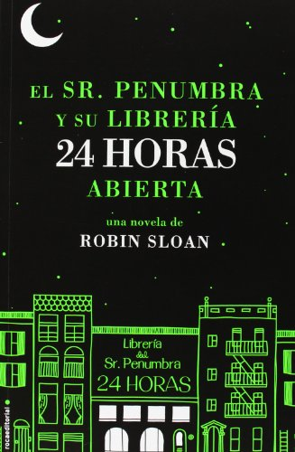 El Sr. Penumbra Y Su Librería 24 Horas Abierta descarga pdf epub mobi fb2