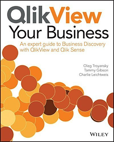 QlikView Your Business: An expert guide to Business Discovery with QlikView and Qlik Sense Paperback - June 29, 2015 From wiley; 1 editio
