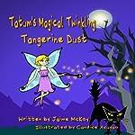 Tatum's Magical Twinkling Tangerine Dust   Jaime McKoy