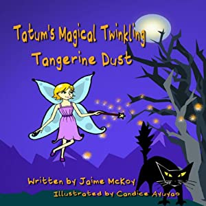 Tatum's Magical Twinkling Tangerine Dust Audiobook
