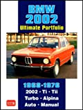 R.M. Clarke BMW 2002 Ultimate Portfolio 1968-1976 (Brooklands Books Road Test Series): The Story of One of BMW's Truly Classic Models is Told Through 74 ... - Models: 2002 Ti, Tii, Turbo and Alpina