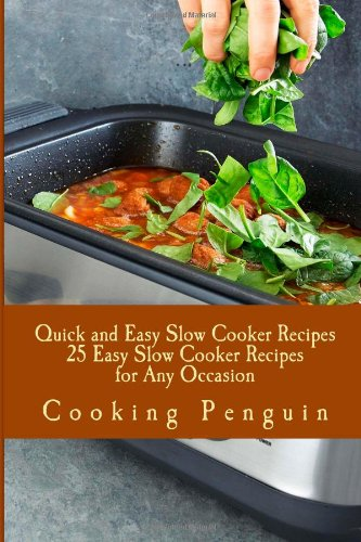 Quick and Easy Slow Cooker Recipes 25 Easy Slow Cooker Recipes for Any Occasion