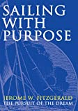 img - for Sailing with Purpose: The pursuit of the dream book / textbook / text book