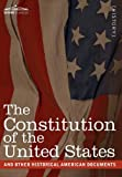The Constitution of the United States and Other Historical American Documents: Including the Declaration of Independence, the Articles of Confederation, and the Constitution of the Confederate States by