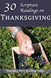 30 Scripture Readings on Thanksgiving (Year Long Bible Reading Series)