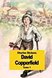 David Copperfield: Tome 1 (French Edition)