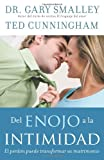 Del enojo a la intimidad: From Anger to Intimacy (Spanish Edition) (0825417872) by Smalley, Gary