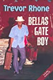 img - for Bellas Gate Boy (Macmillan Caribbean Writers) by Trevor Rhone (2008-02-22) Paperback book / textbook / text book