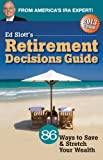 Ed Slotts 2013 Retirement Decisions Guide