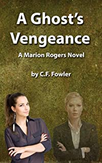 A Ghost's Vengeance: A Marion Rogers Novel by C F Fowler ebook deal