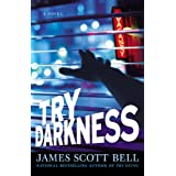 Try Darkness  TPby James Scott Bell