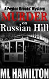 Murder on Russian Hill: A Peyton Brooks' Mystery (Volume 3)