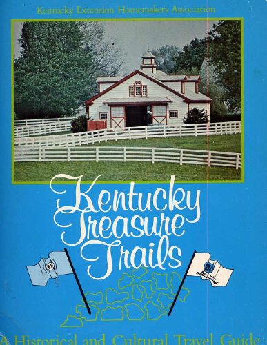 Kentucky treasure trails: A historical and cultural travel guide