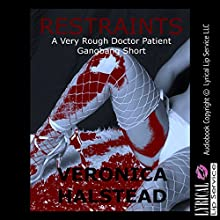 Restraints: A Very Rough Doctor Patient Gangbang Short: The Doctor Is In (       UNABRIDGED) by Veronica Halstead Narrated by Jennifer Saucedo