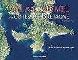 echange, troc Dominique Le Brun - Atlas visuel des côtes de Bretagne
