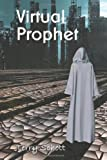 By Terry Schott Virtual Prophet (The Game is Life) (Volume 4) (1st First Edition) [Paperback]