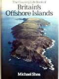 Country Life Book of Britain's Offshore Islands (0600367665) by Shea, Michael