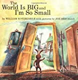 img - for The WORLD IS BIG And I'M SO SMALL. book / textbook / text book