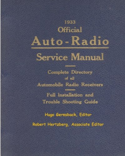 1933 Official Auto-Radio Service Manual: Complete Directory of all Automobile Radio Receivers