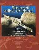 Image de Steinzeit selbst erleben!: Waffen, Schmuck und Instrumente - nachgebaut und ausprobie