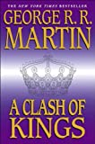 Martins Clash of Kings (A Clash of Kings (A Song of Ice and Fire, Book 2) by George R.R. Martin (Paperback - May 28, 2002))