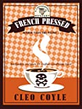 French Pressed (Coffeehouse Mysteries, No. 6) (1597227803) by Coyle, Cleo