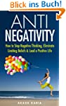 ANTI Negativity: How to Stop Negative...