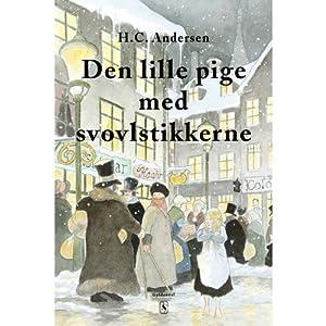Den Lille Pige Med Svovlstikkerne [The Little Match Girl] | [H. C. Andersen]