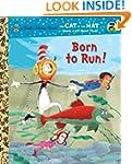 Born to Run! (Dr. Seuss/Cat in the Ha...