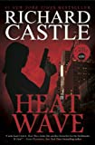 Richard Castle Heat Wave (Nikki Heat Series, Book One)