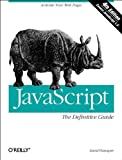 David Flanagan JavaScript: The Definitive Guide (Definitive Guides)