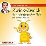 Zwick-Zwack, der reisefreudige Floh | Ilsetraut Walther