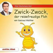 Zwick-Zwack, der reisefreudige Floh Hörbuch von Ilsetraut Walther Gesprochen von: Peter Wachsmann