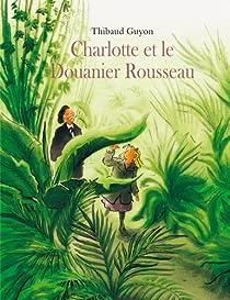 Charlotte et le Douanier Rousseau par Guyon