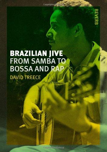 Brazilian Jive: From Samba to Bossa and Rap (Reaktion Books - Reverb)