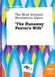 img - for The Most Intimate Revelations about the Runaway Pastor's Wife book / textbook / text book