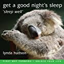 Get a Good Night's Sleep: Sleep Well Speech by Lynda Hudson