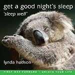 Get a Good Night's Sleep: Sleep Well | Lynda Hudson