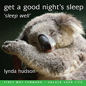 Get a Good Night's Sleep: Sleep Well | [Lynda Hudson]