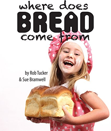 Where Does Bread Come From: From The Growing of Wheat To Flour To Bread (Where Does...Come From Book 1) (From Wheat To Bread compare prices)