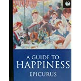 A Guide to Happiness (Phoenix 60p paperbacks)by Epicurus