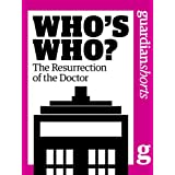 Who's Who? The resurrection of the Doctor (Guardian Shorts)by The Guardian